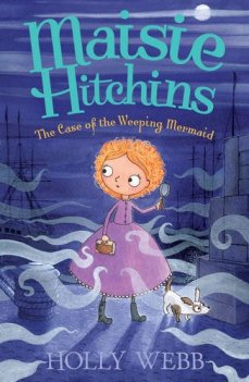 Maisie Hitchins the Case of the Weeping Mermaid